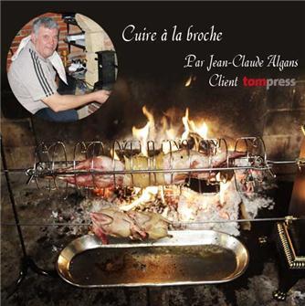 Bien cuire à la broche par Jean-Claude Algans