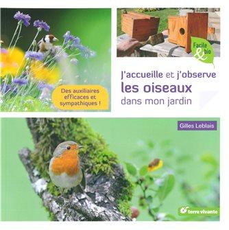 J´accueille et j´observe les oiseaux dans mon jardin